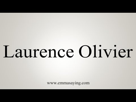 How To Pronounce Laurence Olivier
