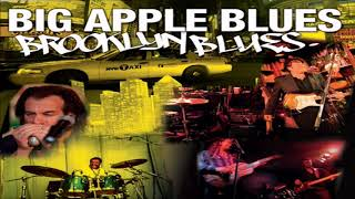 BIG APPLE BLUES - How Many More Years