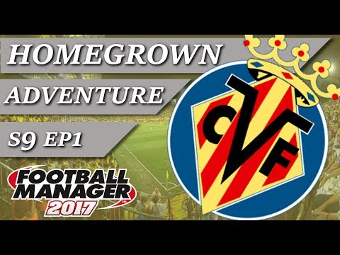 Villarreal | Homegrown Project | S9 EP1 vs Real Madrid & Chelsea | Football Manager 2017