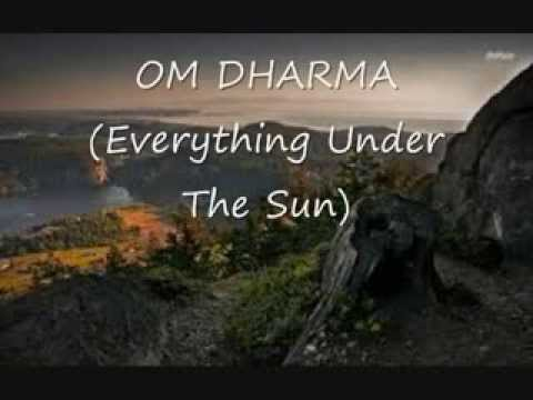 OM DHARA MANTRA - Everything Under The Sun - Original Song and Melody