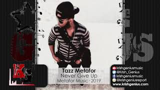 Tazz Metafor - Never Give Up (Official Audio 2019)