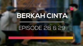 Berkah Cinta - Recap   Episode 28 dan 29