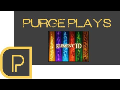 Purge plays Element TD