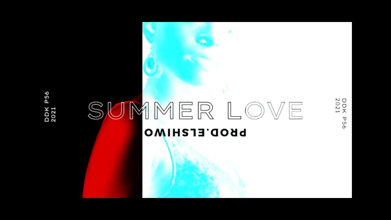 DUDEK P56 -  SUMMER LOVE  PROD.ELSHIWO  2021 NOWOŚĆ