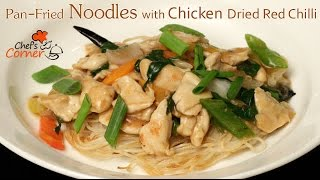 Pan-fried Noodles With Chicken Dried Red Chilli | Ventuno Chefscorner