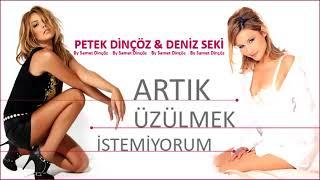 Petek Dinçöz & Deniz Seki - Artık Üzülmek İstemiyorum 2013)