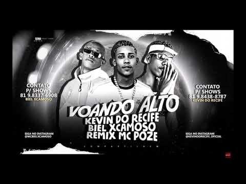 BIEL XCAMOSO E KEVIN DO RECIFE REMIX  MC POZE DO RODO   VOANDO ALTO   MÚSICA NOVA