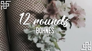bohnes // 12 rounds {sub español}