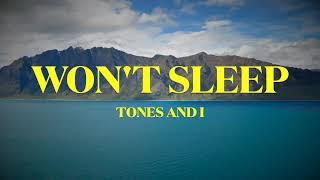 TONES AND I - WON'T SLEEP - Lyrics