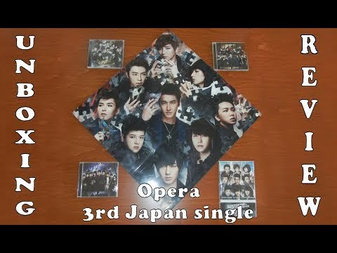 Unboxing Review - Opera 3rd Japan single ALL ver. ( CD Only, Puzzle, CD+DVD, ELF & SS4 Tokyo)