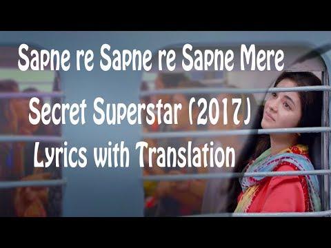 Sapne Re | Lyrical Video with Translation | Secret Superstar | Amit Trivedi | Kausar Munir | Meghna