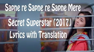 Sapne Re | Lyrical Video with Translation | Secret Superstar | Amit Trivedi | Kausar Munir | Meghna