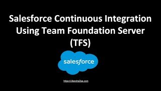 set Up Continuous Integration using Team Foundation Server for Salesforce