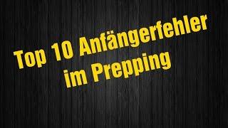 Top10 Anfängerfehler beim Prepping