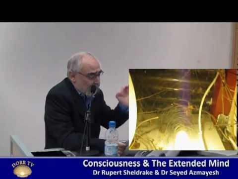 Consciousness & The Extended Mind    part 1    Dr Rupert Sheldrake & Dr Seyed Azmayesh