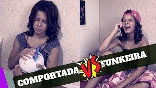 COMPORTADA VS FUNKEIRA - GABRIELLA SARAIVAH