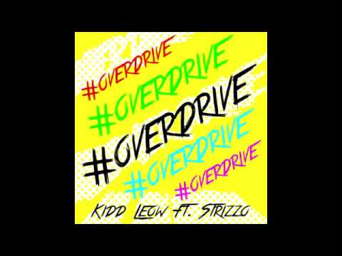 Kidd Leow Ft. Strizzo - #OverDrive (Club Version)