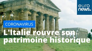 L'Italie rouvre son patrimoine historique et attend les visiteurs de l'étranger