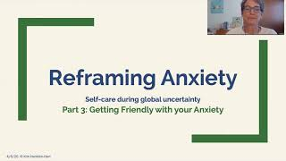 Managing and Reducing Anxiety During the Coronavirus Pandemic Part 3: Getting Friendly with Anxiety