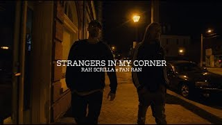 "Rah Scrilla and Fan Ran - ""STRANGERS IN MY CORNER"""