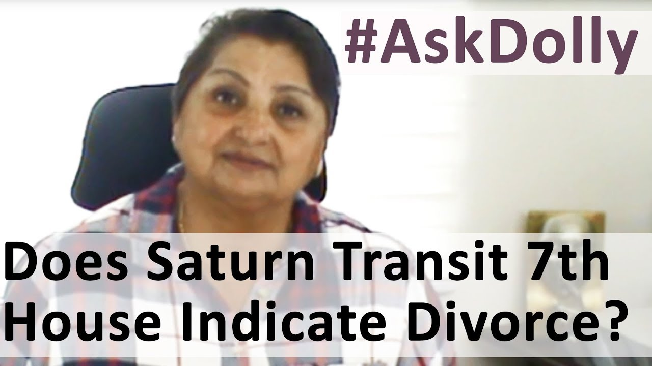 Ask Dolly: Does Saturn's Transit In 7th House Indicate Divorce?