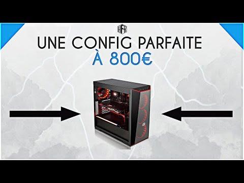 800€ LA CONFIG PARFAITE!