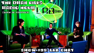 The Drax Files Radio Hour with Jo Yardley Show #95: Lab Chat