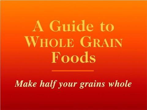 A GUIDE TO WHOLE GRAIN FOODS