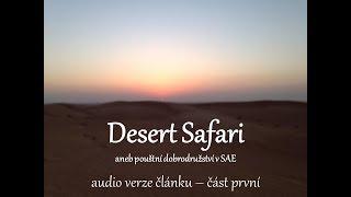 Audio verze článku - Desert Safari aneb pouštní dobrodružství v SAE - první část thumbnail