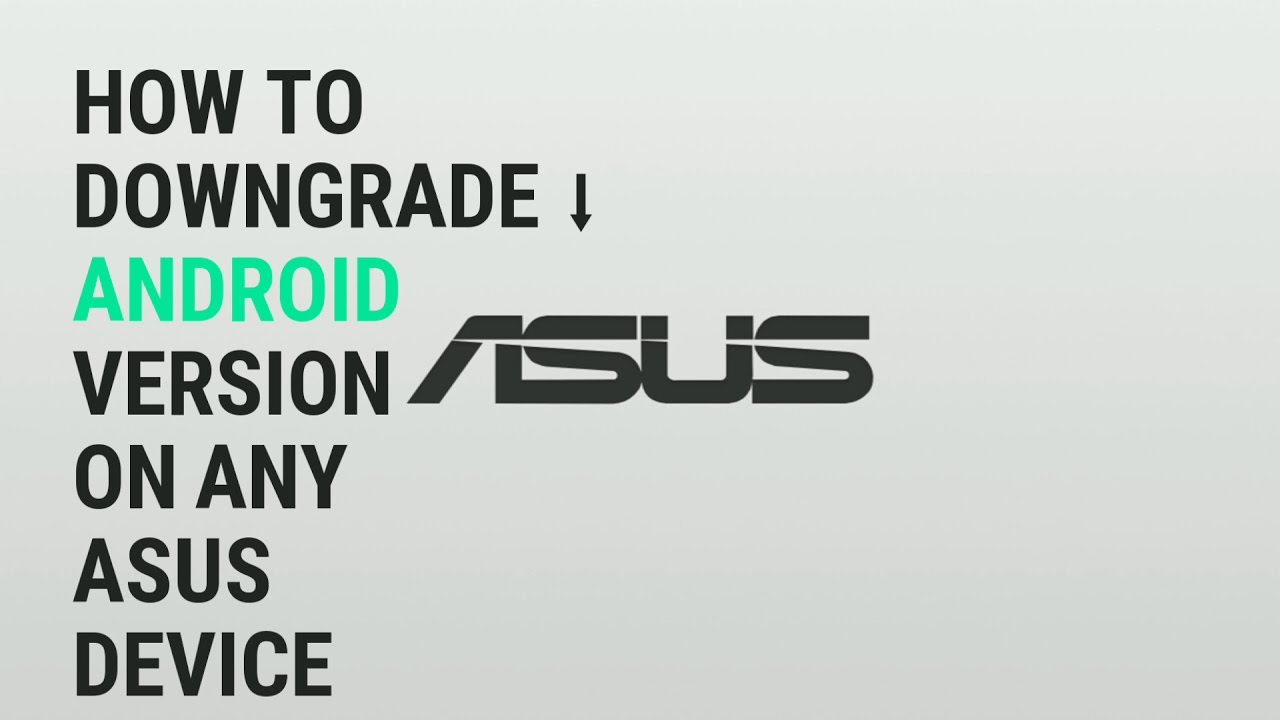 How To Downgrade Asus Zenfone 2 ZE551ML From Android