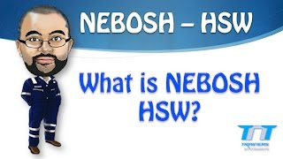 What is NEBOSH HSW?