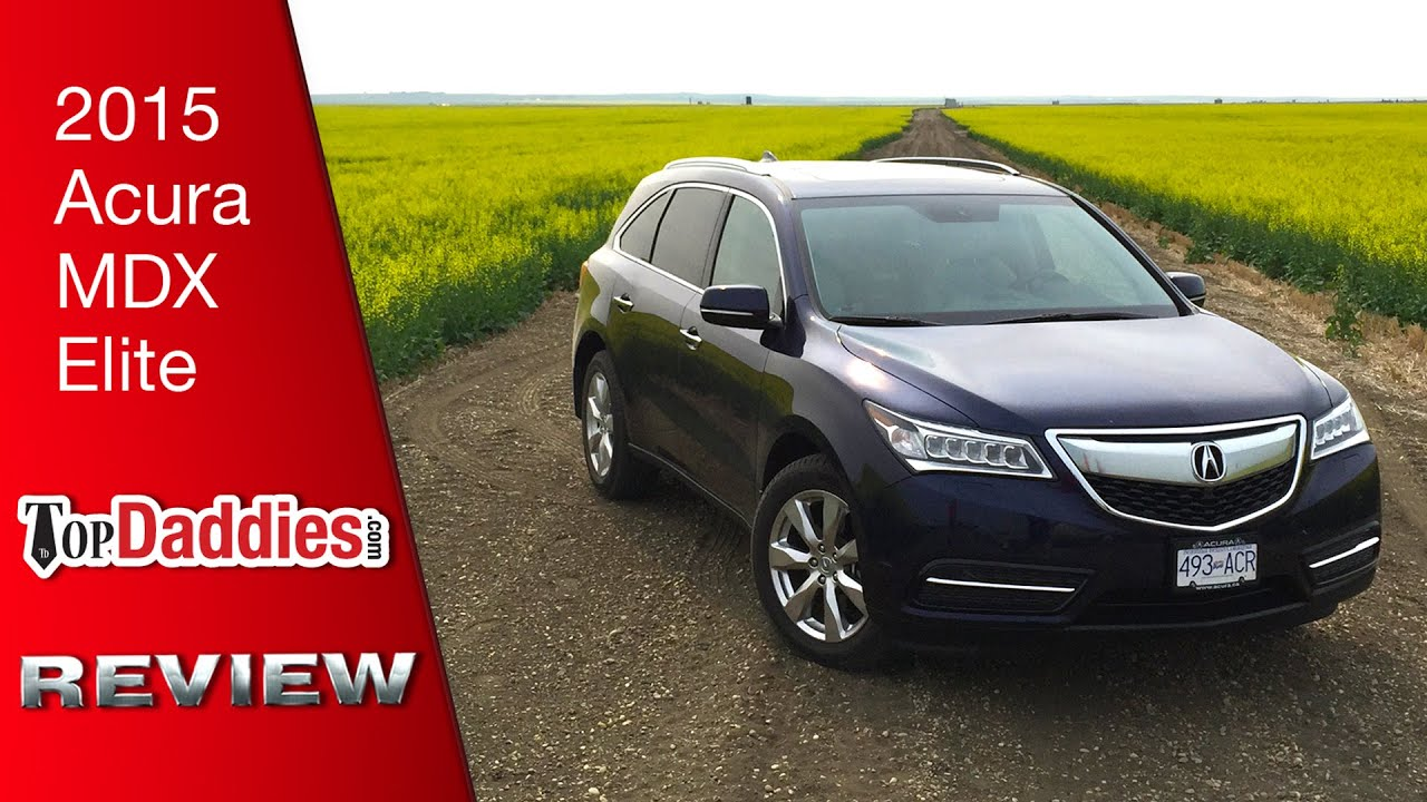 2015 Acura MDX Elite Review   The Perfect Family Car - YouTube