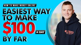 How to Make Money Online - Easiest Way to Make $100 a Day, BY FAR