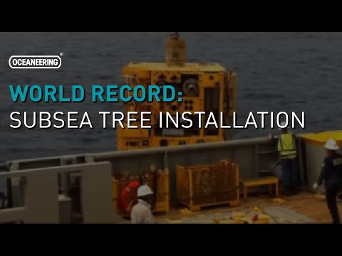 World Record Subsea Tree Installation | Oceaneering