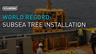 Oceaneering Installs Subsea Tree for World Record Completion