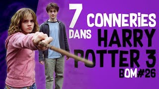 7 CONNERIES DANS HARRY POTTER 3 - BOM #26