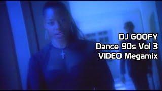 DJ GOOFY - 90s DANCE MEGAMIX VOL 3