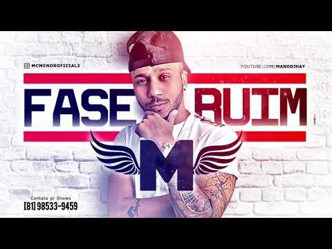MC MENOR - FASE RUIM - MÚSICA NOVA 2017