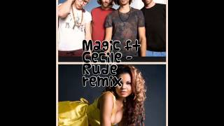 Magic ft Cecile   Rude remix