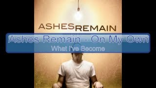 Ashes Remain - On My Own [Lyrics, HD, HQ]