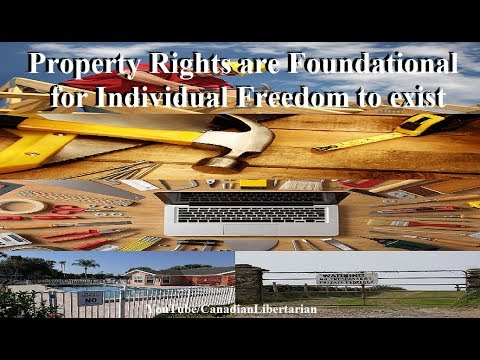 Property Rights are Foundational for Individual Freedom to exist