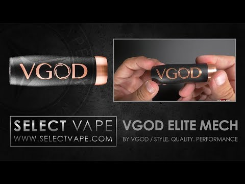 Vgod Elite Series Mech Mod / Up Close Breadkdown | Select Vape