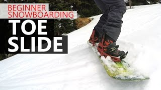 How to Toe Slide - Beginner Snowboarding Tutorial