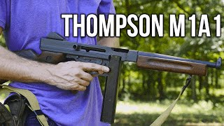 The Thompson M1A1 Submachine Gun (Full Auto)