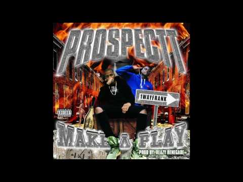 Prospectt Ft 1WayFrank - Make A Play