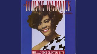 [There's] Always Something There to Remind Me - Dionne Warwick