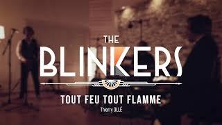The Blinkers - Tout Feu Tout Flamme [Clip Officiel]