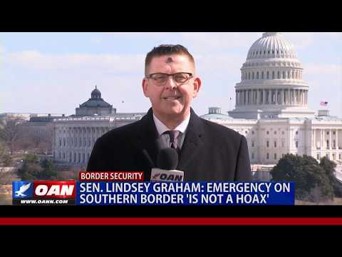 Sen. Graham: Emergency on the southern border 'is not a hoax'