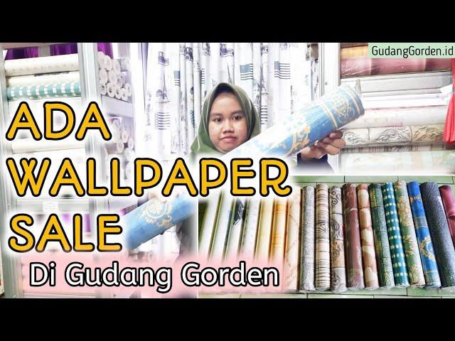 WALLPAPER SALE DI GUDANG GORDEN , ADA YANG IMPORT JUGA | Banyak pilihan motif dan warna