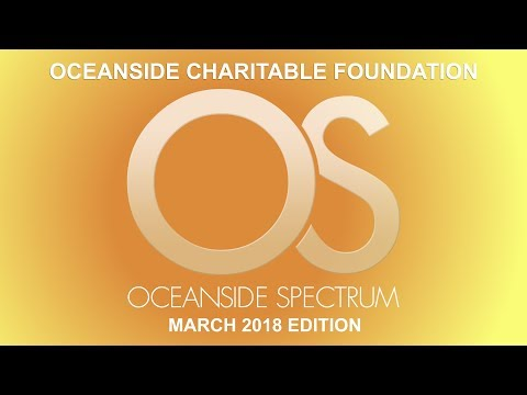 Oceanside Spectrum March 2018 Edition - Oceanside Charitable Foundation